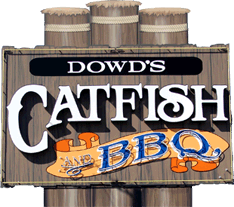 Dowd's Catfish and BBQ